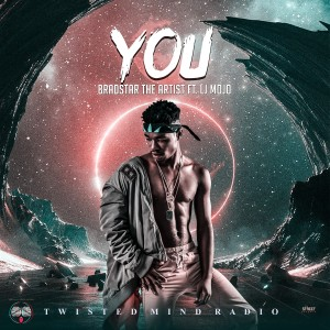 Bradstar The Artist ft.Lj Mojo-YOU (No Tag)