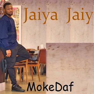 New Music: Jaiye Jaiye By MokeDaf