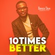 Benco Dion - 10 Times Better