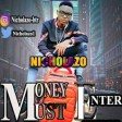 Nicholazo -Money Must Enter