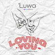 Luwa - Loving You