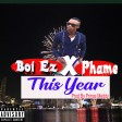 Boi EZ X Phame - This year
