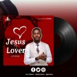 JESUS MY LOVER BY  JSHABAQ