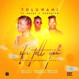 Toluwani-ft-Eejay-x-Yusfaith-If i tell you