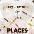 Oladips - Places ft Mayorkun