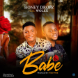Honey Dropz - Babe ft Wolex-1