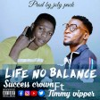 Life no balance by Sucess crown ft Timmy vipper