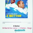 BRed ft. Don Jazzy – E Better