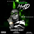 Anoras Baby - Make me mad