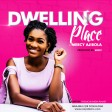 Dwelling Place - by  Mercy Ajibola