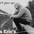 Slim Erics - I Can't Give Up