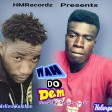 Helaryus - ft - Mellow - Kalaban - Wah - Do - Dem (Prod_.by-shanty-music)