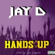 Jay D - Hands up (Prod. by 3ga fingers)