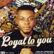 Mr kwizzy_loyal to you