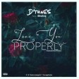DTunes - Love You Properly ft Skales