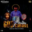 WIZGenius - God and the almighty Corona
