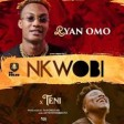 Ryan Omo Ft Teni - Nkwobi