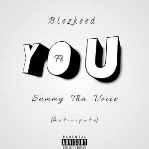 Blezkeed ft Sammy Tha Voice_ You