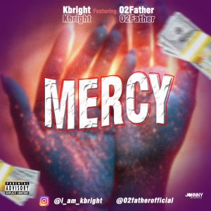 Kbright Ft O2Father - Mercy