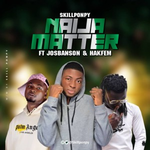 Skillponpy ft  Josbanson x Hakfem -Naija youths