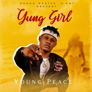 Young Peace - Yung Girl (prod: Jamzbeat)