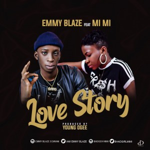 Emmy Blaze Ft Mimi -LOVE STORY