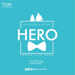 Hero (Father's Day Song) - Edison Emeka