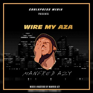 Manfred Azy - Wire My Aza ||Now out
