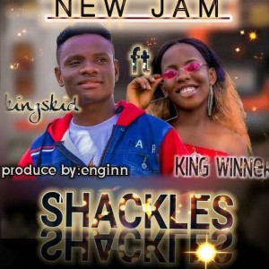 Kingskid ft King Winner_SHACKLES