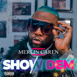 Merlin Caren - Show Dem