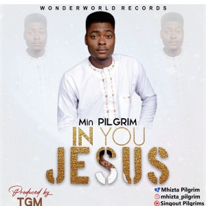 IN YOU JESUS_PILGRIM